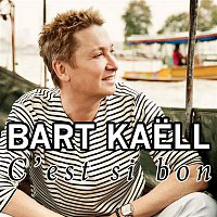 Bart Kaell – C'est si bon