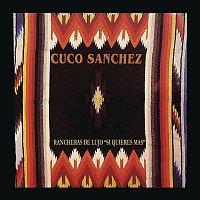 """Cuco Sánchez – Rancheras de Lujo """"Si Quieres Más"""""""