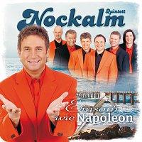 Nockalm Quintett – Einsam wie Napoleon
