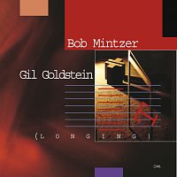 Bob Mintzer, Gil Goldstein – Bob Mintzer-Gil Goldstein-Longing