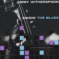 Jimmy Witherspoon – Singin' The Blues