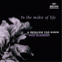 Gabrieli Consort, Gabrieli Players, Paul McCreesh – In the Midst of LIfe