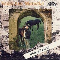 Waldemar Matuška – Růže z Texasu