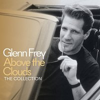 Glenn Frey – Above The Clouds - The Collection [Deluxe]