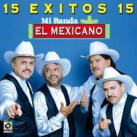 Mexicano – 15 Éxitos