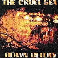 The Cruel Sea – Down Below