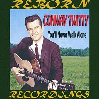 Conway Twitty – You'll Never Walk Alone (HD Remastered)