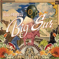 Bill Frisell – Big Sur