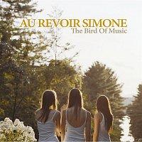 Au Revoir Simone – The Bird Of Music