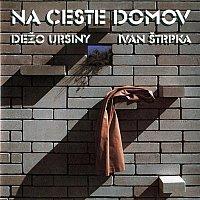 Dežo Ursiny & Ivan Strpka – Na ceste domov