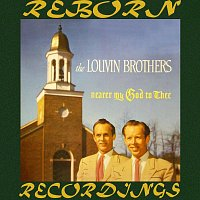 The Louvin Brothers – Nearer My God to Thee (HD Remastered)