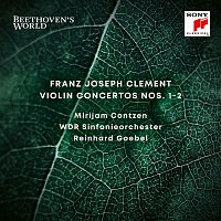 Reinhard Goebel – Beethoven's World - Clement: Violin Concertos Nos. 1 & 2