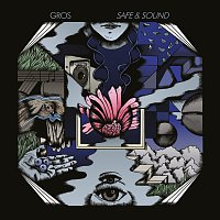 Gros – Safe & Sound
