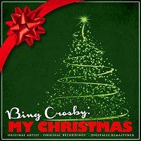 Bing Crosby – Bing Crosby: My Christmas (Remastered)