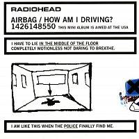 Radiohead – Airbag/How Am I Driving?