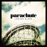 Parachute – Losing Sleep