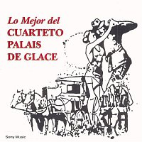Cuarteto Palais De Glace – Lo Mejor del Cuarteto Palais De Glace