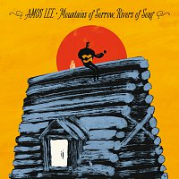 Amos Lee – Mountains Of Sorrow, Rivers Of Song [Deluxe]