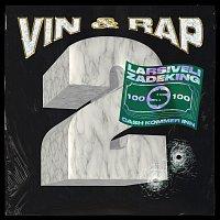 Vin og Rap, Larsiveli, ZadeKing – Cash kommer inn