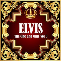 Elvis Presley – Elvis: The One and Only Vol 5