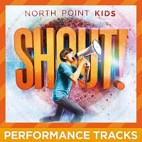 North Point Kids – Shout! [Performance Tracks]