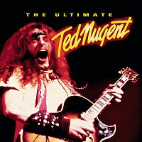 Ted Nugent – The Ultimate Ted Nugent