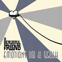 a Beautiful Friend – Emotions on a Leash