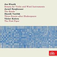 Klusák: Sonáta pro housle a dechový orchestr - Burghauser: Cesty - Vostřák: Tři Shakespearovy sonety - Kučera:Krysař