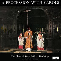 The Choir of King's College, Cambridge, Sir David Willcocks – A Procession With Carols