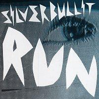 Silverbullit – Run