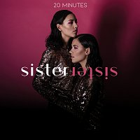 20 Minutes – Sister Sister