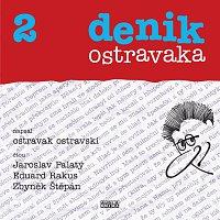 Jaroslav Palatý, Eduard Rkus, Zbyněk Štěpán – Ostravski: Denik ostravaka 2