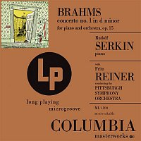 Rudolf Serkin, Johannes Brahms, Fritz Reiner, Pittsburgh Symphony Orchestra – Brahms: Concerto No. 1 in D Minor for Piano and Orchestra, Op. 15