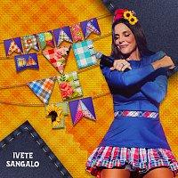 Ivete Sangalo – Arraiá Da Veveta