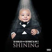 DJ Khaled, Beyoncé, Jay-Z – Shining