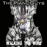 The Piano Guys, Georg Friedrich Händel, Robin Fredriksson, Mattias Per Larsson, Benjamin McKee, Daniel Platzman, Daniel Reynolds, Daniel Sermon, Justin Tranter – Walking the Wire