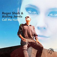 Roger Shah, Aisling Jarvis – Call Me Home