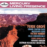Georges Miquelle, Eastman-Rochester Orchestra, Howard Hanson – Grofé: Grand Canyon Suite; Mississippi Suite / Herbert: Cello Concerto No. 2