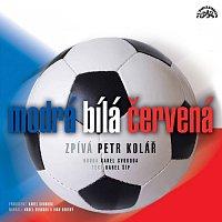 Petr Kolář – Modrá, bílá, červená