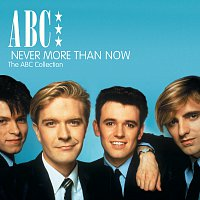 ABC – Never More Than Now - The ABC Collection