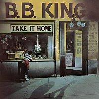 B.B. King – Take It Home