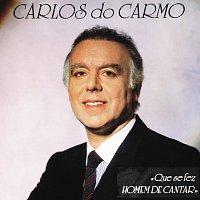 Carlos Do Carmo – Que Se Fez Homem De Cantar