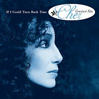 Cher – If I Could Turn Back Time: Cher's Greatest Hits