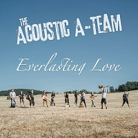 The Acoustic A-Team – Everlasting Love