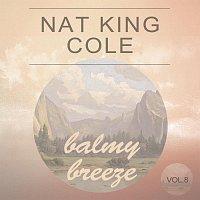 Nat King Cole – Balmy Breeze Vol. 8