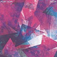 Port Noir – Neon (EP)
