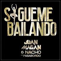 Juan Magan, Nacho, Pasabordo – Sígueme Bailando