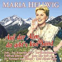 Maria Hellwig – Auf der Alm, da gibt's koa Sund