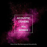 Různí interpreti – Acoustic Covers of 90s Songs: Hits of the 90s Reimagined Acoustically