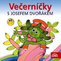 Čtvrtek, Čechura: Večerníčky s Josefem Dvořákem